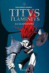 TITUS FLAMINIUS II LA GLADIADORA
