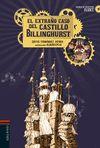EXTRAÑO CASO DEL CASTILLO BILLINGHURST EL