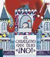 CABALLERO QUE DIJO NO,EL