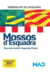 MOSSOS D`ESQUADRA. TEMARI DE L´AMBIT C: SEGURETAT I POLICIA