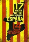 17 FALSOS MITOS SOBRE CATALUNYA EN ESPAÑA Y 14 CASOS DE CATALANOFOBIA DELIRANTE