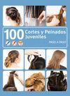 100 CORTES Y PEINADOS JUVENILES PASO A PASO
