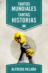 TANTOS MUNDIALES TANTAS HISTORIAS