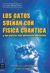 GATOS SUEÑAN CON FISICA CUANTICA