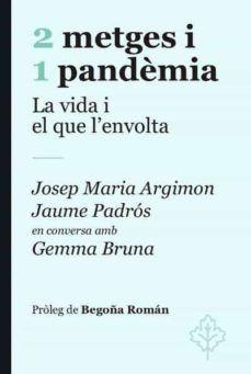 2 METGES I 1 PANDÈMIA