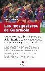 MOSQUETEROS DE GUARDIOLA LOS