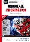 BRICOLAJE INFORMÁTICO. TALLER DE HARDWARE