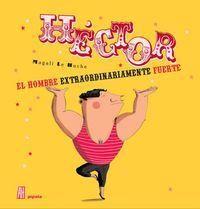 HÉCTOR EL HOMBRE EXTRAORDINARIAMENTE FUERTE