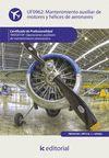 MANTENIMIENTO AUXILIAR DE MOTORES Y HÉLICES DE AERONAVES. TMVO0109 - OPERACIONES