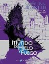 MUNDO DE HIELO Y FUEGO EL