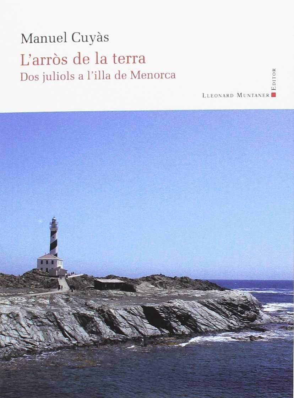 ARRÒS DE LA TERRA. DOS JULIOLS A L'ILLA DE MENORCA