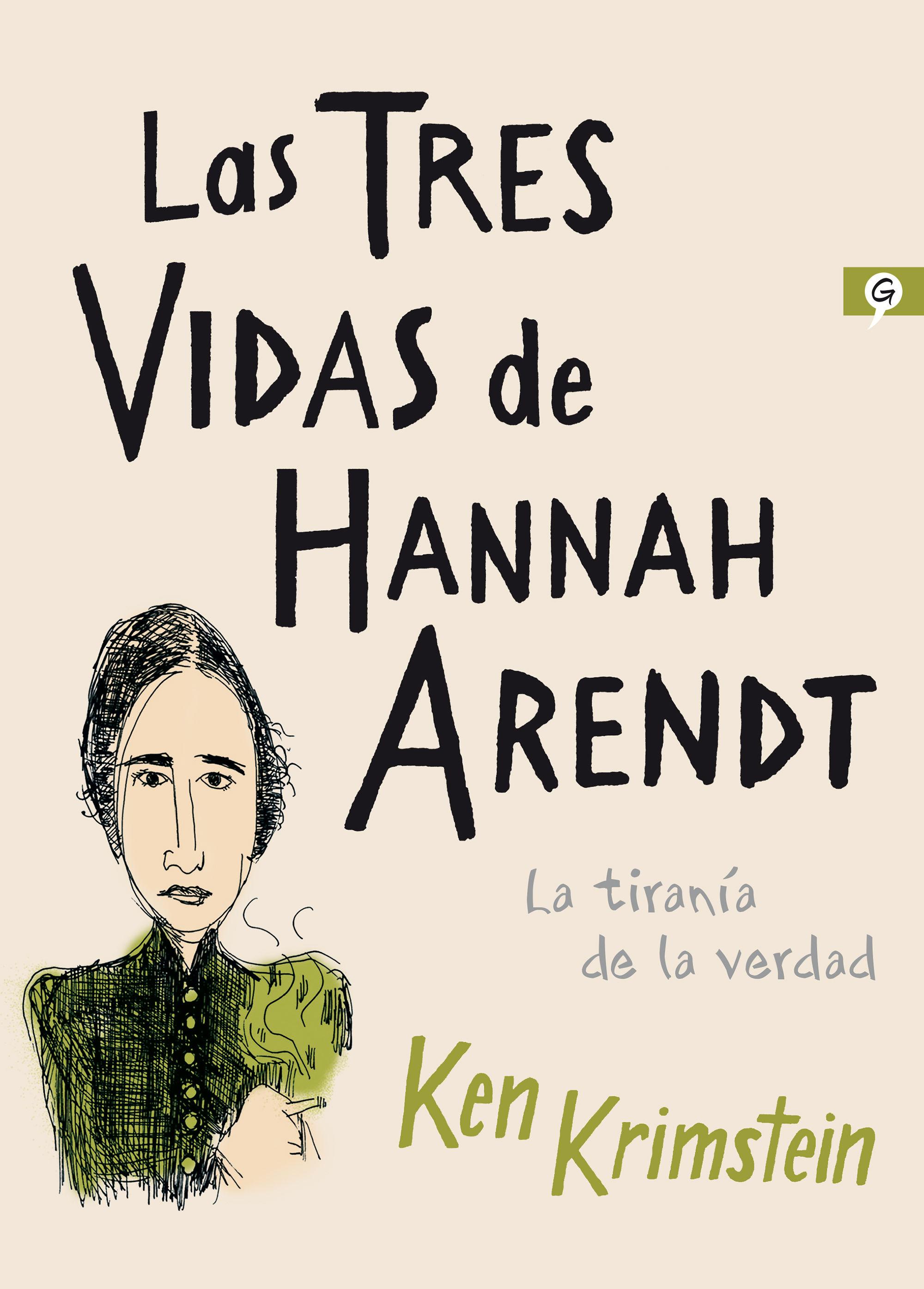 TRES VIDAS DE HANNAH ARENDT LAS