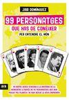 99 PERSONATGES QUE HAS DE CONÈIXER PER ENTENDRE EL MON