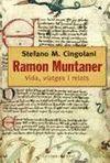 VIDA VIATGES I RELATS DE RAMON MUNTANER