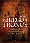 LIBRO DE LOS ENIGMAS DE JUEGO DE TRONOS EL
