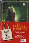 PRINCESA PROMETIDA LA  -PACK LIBRO + BOLSA