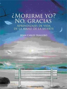 MORIRME YO NO GRACIAS