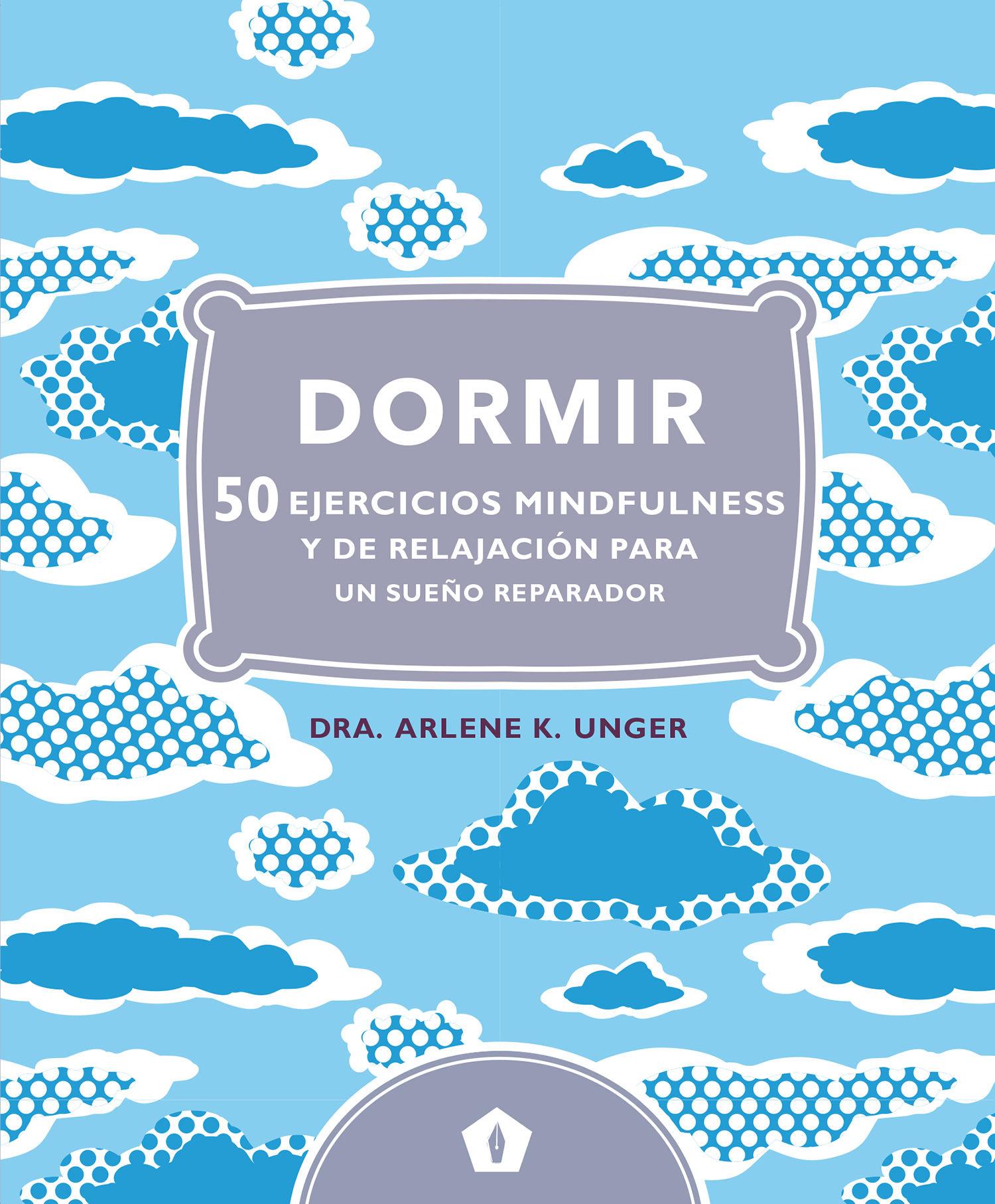 DORMIR 50 EJERCICIOS MINDFULNESS Y DE RELAJACION PARA UN SUEÑO REPARADOR