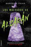 MALVADOS SE ALZARAN LOS