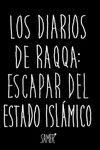 DIARIOS DE RAQA ESCAPAR DEL ESTADO ISLAMICO LOS