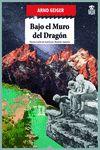 BAJO EL MURO DEL DRAGON