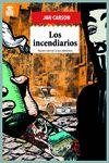 INCENDIARIOS LOS