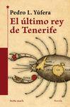 ÚLTIMO REY DE TENERIFE EL