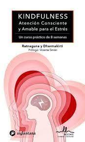 KINDFULNESS ATENCION CONSCIENTE AMABLE PARA ESTRES
