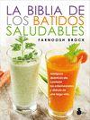 BIBLIA DE LOS BATIDOS SALUDABLES LA
