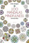 ARTE-TERAPIA 100 MANDALAS MINDFULNESS