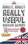REALLY USEFUL ENGLISH WORDS