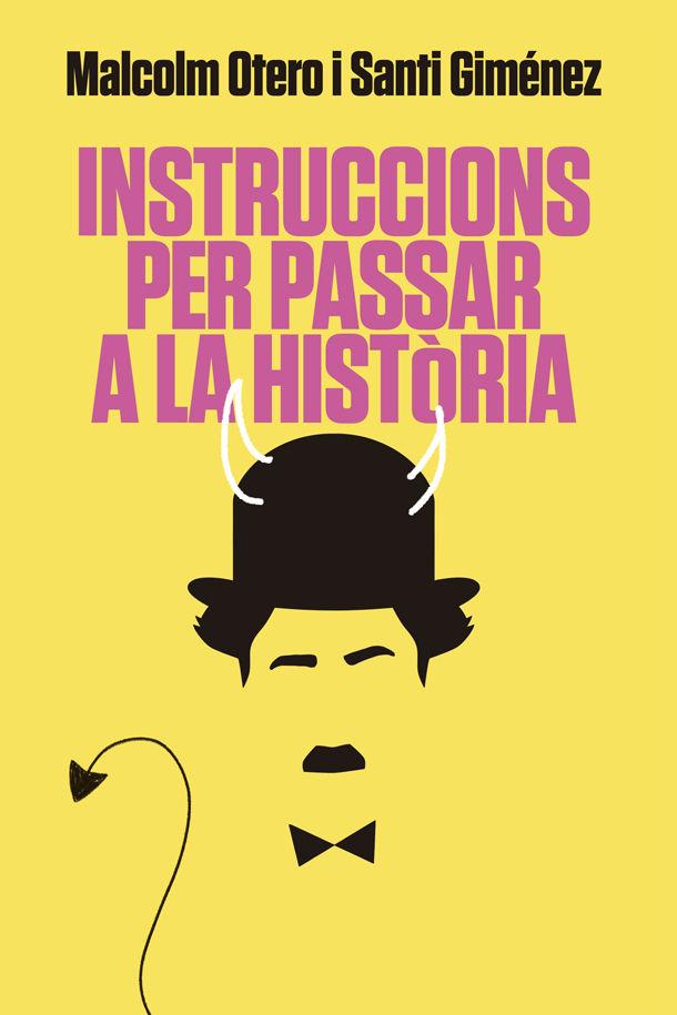 INSTRUCCIONS PER PASSAR A LA HISTÒRIA