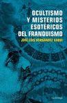 OCULTISMO Y MISTERIOS ESOTERICOS DEL FRANQUISMO