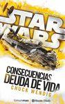 STAR WARS CONSECUENCIAS LA DEUDA DE VIDA (NOVELA)