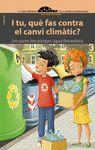 I TU QUE FAS CONTRA EL CANVI CLIMATIC