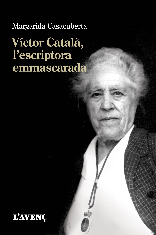 VÍCTOR CATALÀ, L'ESCRIPTORA EMMASCARADA