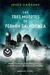 TRES MUERTES DE FERMIN SALVOCHEA LAS