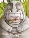 GRAN LIBRO DE LOS ANIMALES GIGANTES / EL PEQUEÑO LIBRO DE LOS ANIMALES MÁS PE