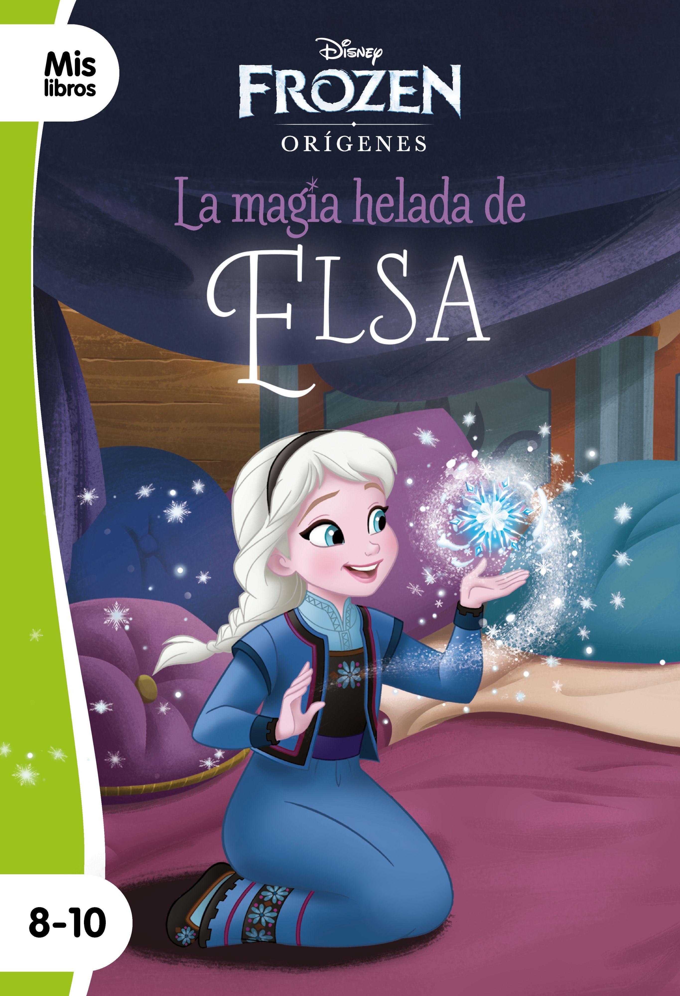 FROZEN. LA MAGIA HELADA DE ELSA. NARRATIVA ORÍGENES 2