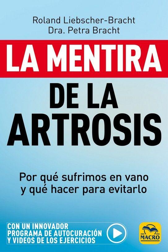 MENTIRA DE LA ARTROSIS LA