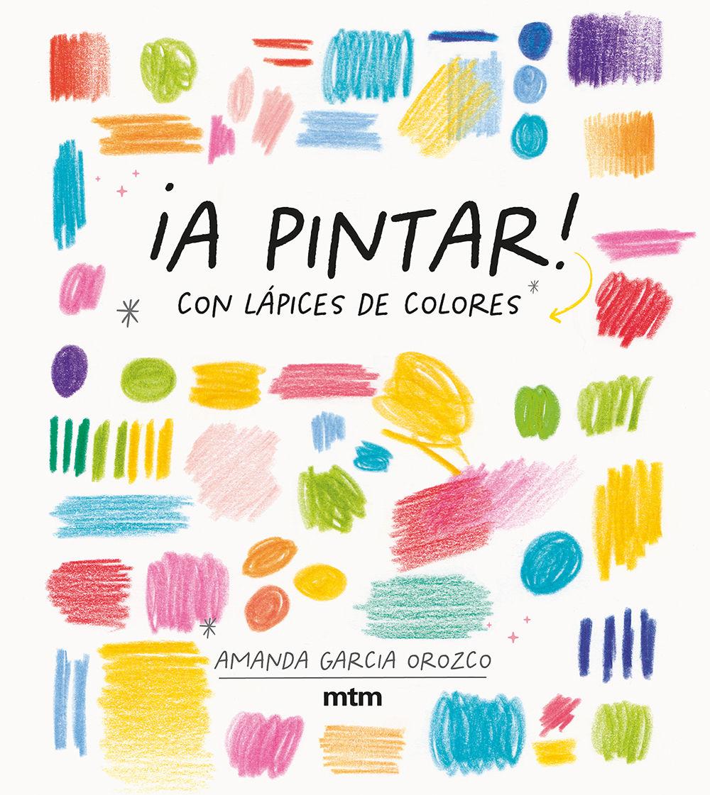 A PINTAR CON LAPICES DE COLORES