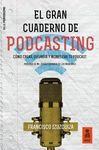 GRAN CUADERNO DE PODCASTING
