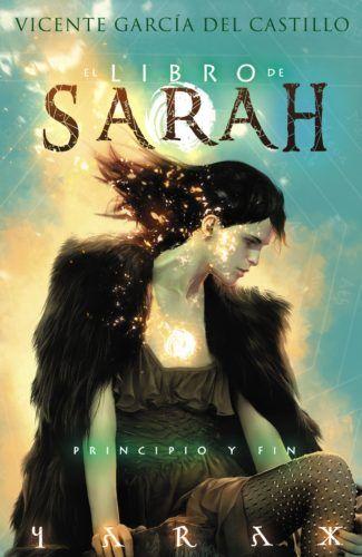 LIBRO DE SARAH 04: PRINCIPIO Y FIN