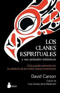 CLANES ESPIRITUALES Y SUS ANIMALES TOTEMICOS LOS