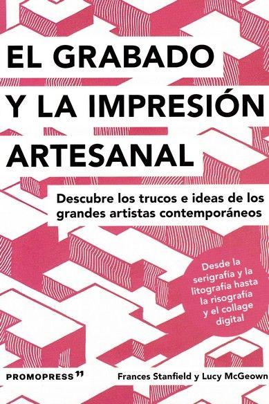 GRABADO Y LA IMPRESION ARTESANAL EL