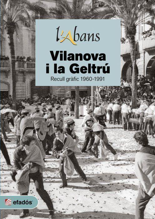 ABANS VILANOVA I LA GELTRÚ RECULL GRAFIC 1960-1991