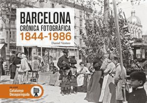 BARCELONA CRÒNICA FOTOGRÀFICA 1844-1986