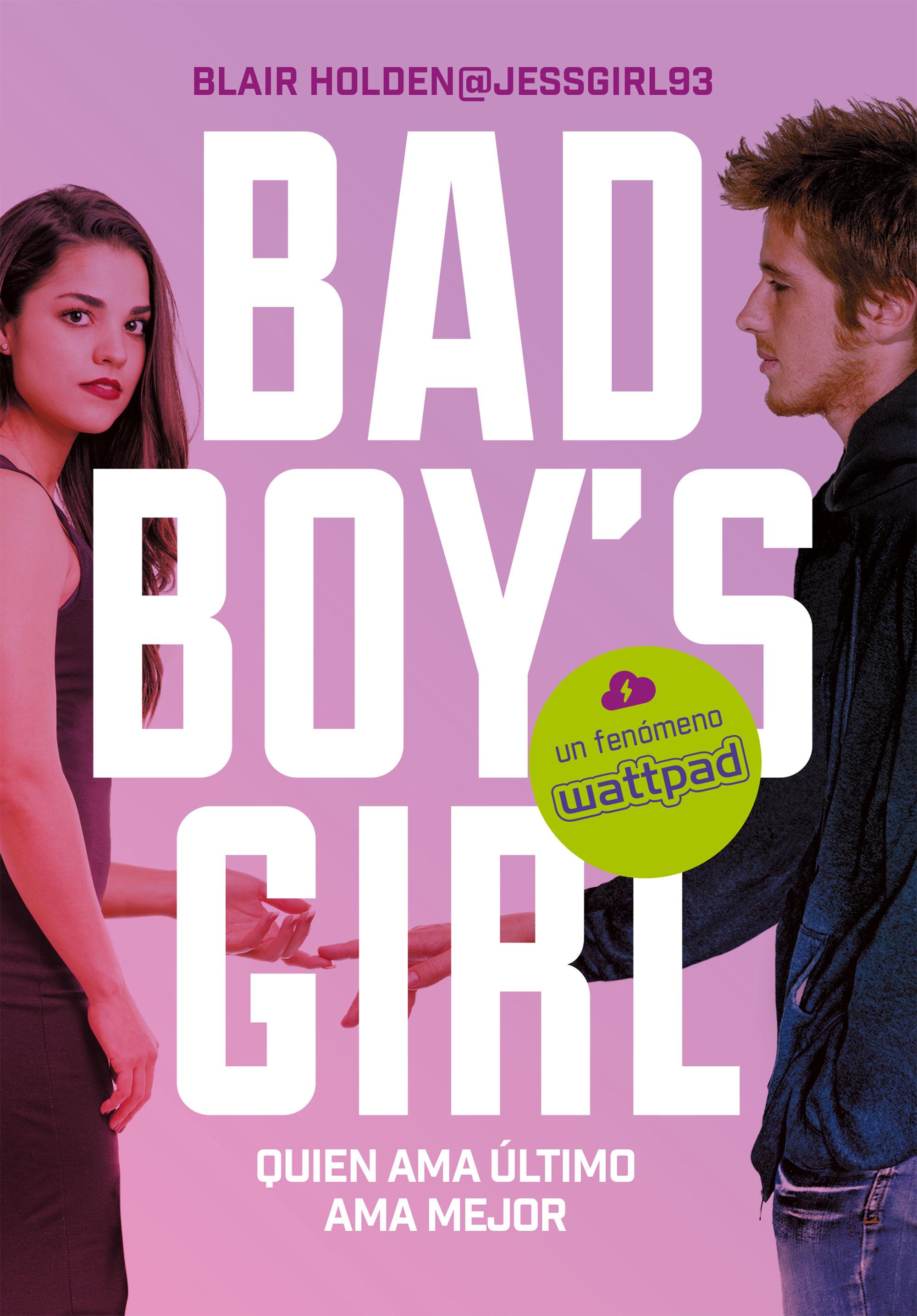 BAD BOY S GIRL 5 QUIEN AMA ÚLTIMO AMA MEJOR