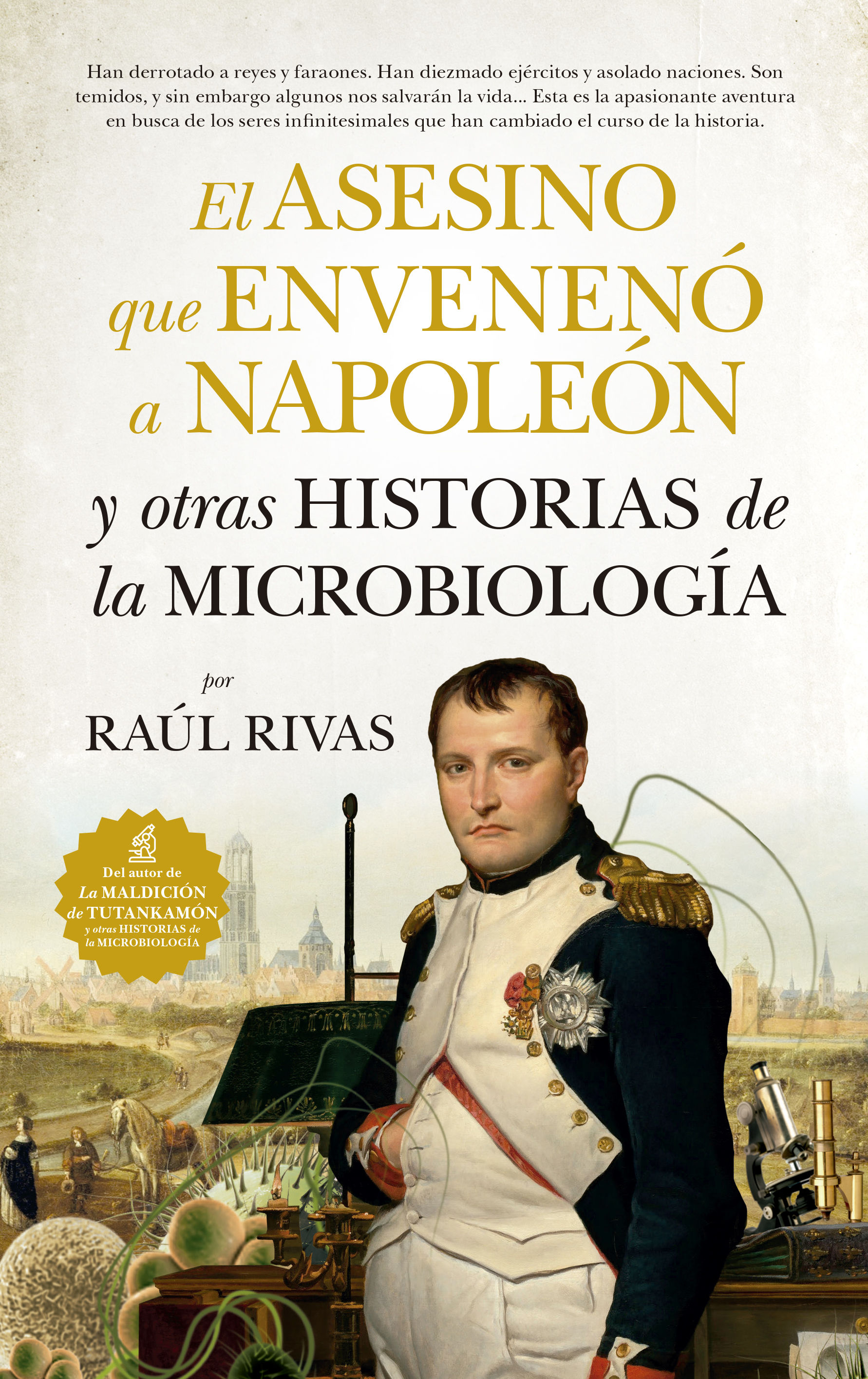 ASESINO QUE ENVENENÓ A NAPOLEÓN Y OTRAS HISTORIAS DE LA MICROBIOLOGÍA