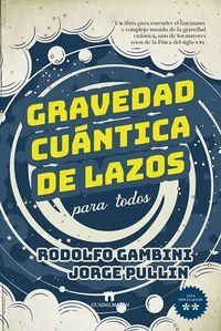 GRAVEDAD CUÁNTICA DE LAZOS PARA TODOS